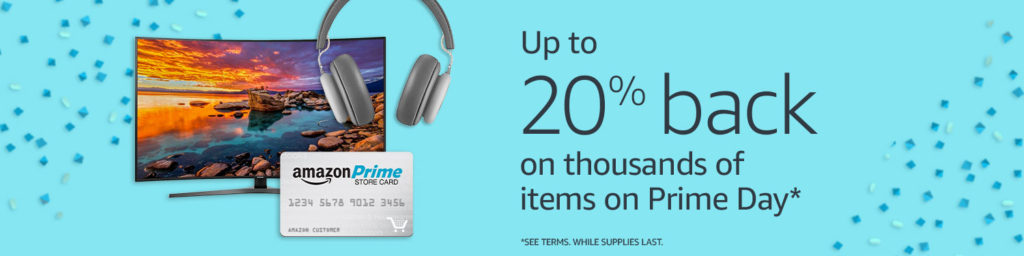 Up to 20% back on Prime Day with Amazon Prime Store Card