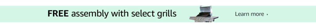 Amazon Home Service free assembly with the purchase of grills