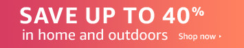 Up to 40% off promo on furniture/kitchen/outdoors