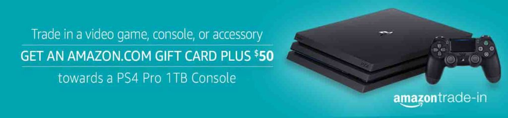 Free $50 Amazon Credit for Sony PS4 Pro 1TB Console at Amazon Trade-In