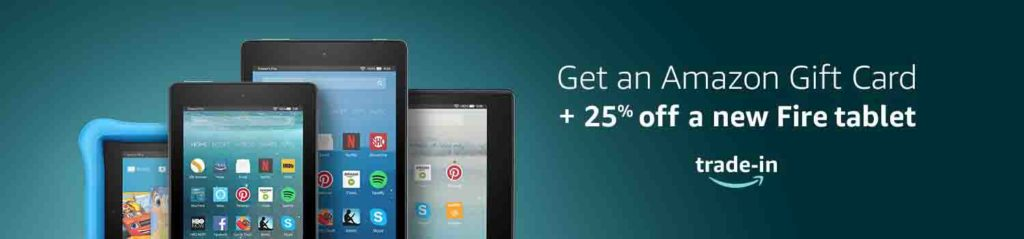 Amazon gift cards plus extra 25% off all-new Fire tablet by Amazon Trade-In