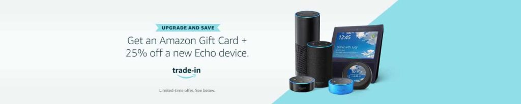 Extra 25% off Echo devices+Amazon gift cards Trade In