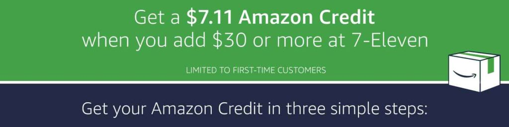 Promo code for a free $7.11 with Amazon Cash when adding $30 at 7-Eleven
