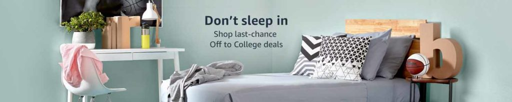 Last chance to save on Off to College sleeping items.