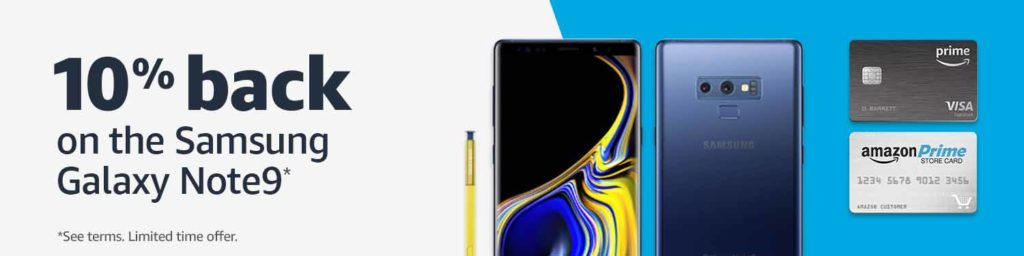 Additional 10% back on Samsung Galaxy Note9 with Amazon Prime store card