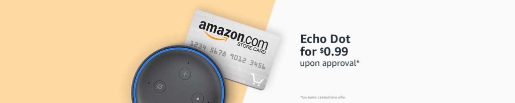 Promo code 'ECHODOT' for $0.99 Echo Dot upon approval of Amazon Store Card