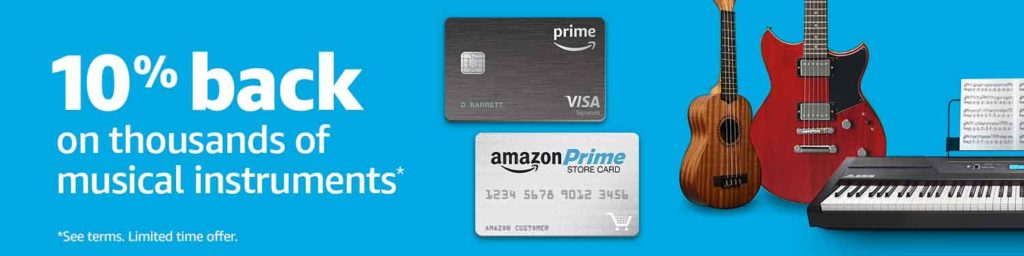 customers with Amazon Prime store card (Prime credit card) receive the Prime benefits to get extra 10% back on thousands of musical instruments through Dec 27, 2018.