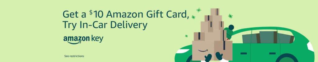 Free $10 Amazon gift cards for first time Amazon Key In-Car Delivery order