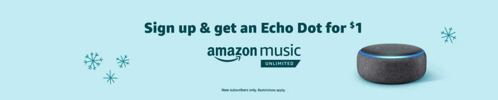 Get an all-new Echo Dot for $1 with promo code 'DOT1' when you sign up Amazon Music Unlimited