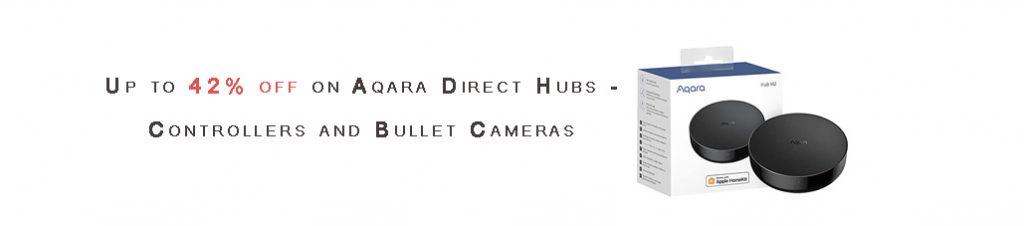 Aqara Direct Hubs - Controllers and Bullet Cameras